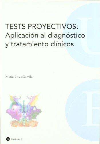 9788447529094: Tests proyectivos: Aplicación al diagnóstico y tratamiento clínicos