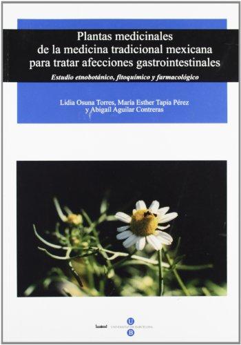 9788447529865: Plantas medicinales de la medicina tradicional mexicana para tratar afecciones gastrointestinales (Spanish Edition)