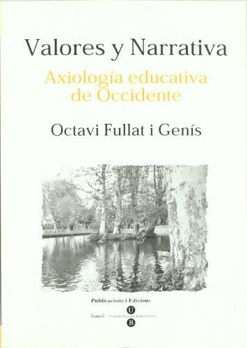 9788447529872: Valores y narrativa. Axiología educativa de Occidente