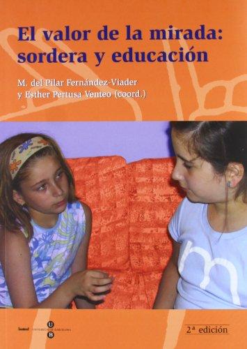 9788447530007: El valor de la mirada: sordera y educación