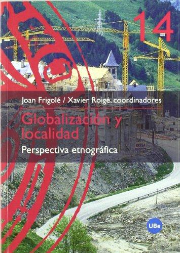 9788447530236: Globalización y localidad. Perspectiva etnográfica