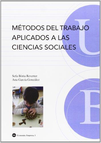 9788447530274: Métodos del trabajo aplicados a las ciencias sociales