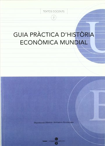 9788447531189: Guia pràctica d'història econòmica mundial (TEXTOS DOCENTS)
