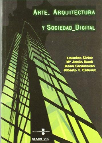 ARTE ARQUITECTURA SOC DIGITAL + CD-ROM: BUXO REY, MARIA