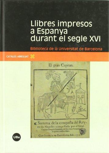 9788447531738: Llibres impresos a Espanya durant el segle XVI: Biblioteca de la Universitat de Barcelona