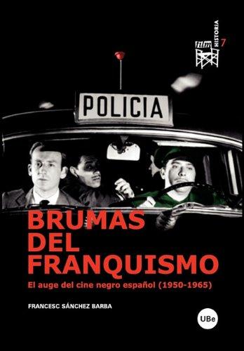 9788447531745: Brumas del franquismo. El auge del cine negro español (1950-1965) (Spanish Edition)