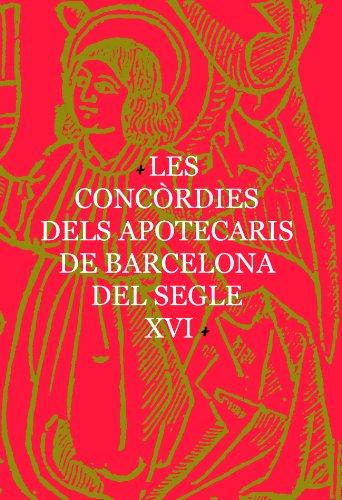 9788447531967: Concòrdies dels apotecaris de Barcelona del segle XVI, Les (3 facsímils + 1 annex)