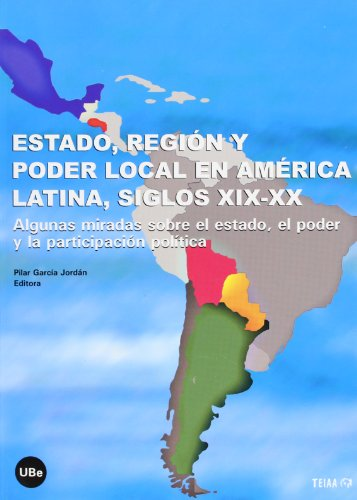ESTADO, REGION Y PODER LOCAL EN AMERICA: GARCIA JORDAN, P.,
