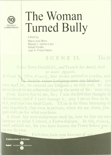 9788447532087: The Woman Turned Bully (Textos y comentarios, 10.)
