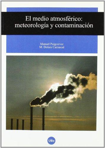 9788447532520: Medio atmosférico, El. Meteorología y contaminación