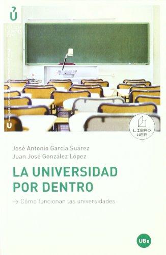 La universidad por dentro : cómo funcionan: José Antonio García