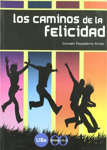 9788447532933: Los Caminos De La Felicidad