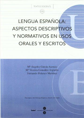 9788447533060: Lengua española: aspectos descriptivos y normativos en usos orales y escritos