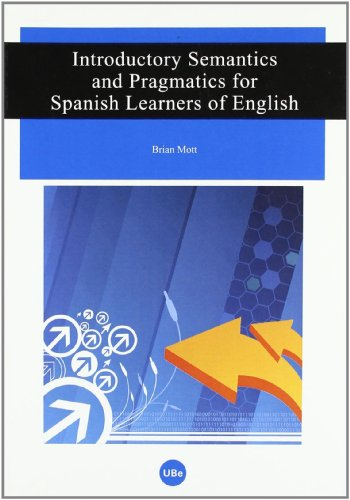 9788447533459: Introductory Semantics and Pragmatics for Spanish Learners of English (UNIVERSITAT)