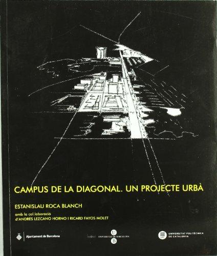 9788447533817: Campus de la Diagonal. Un projecte urba. Praxi docent i profesional