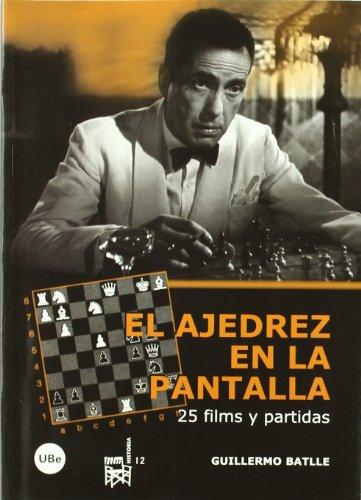9788447533916: El ajedrez en la pantalla: 25 films y partidas: 12 (FILM-HISTORIA)