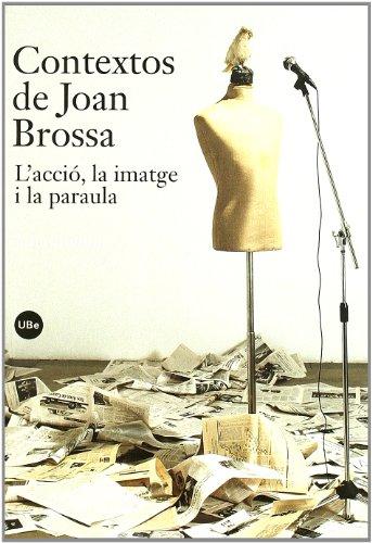 9788447534289: Contextos de Joan Brossa : l'acció, la imatge i la paraula (SERVEI D'EDICIONS) (Catalan Edition)