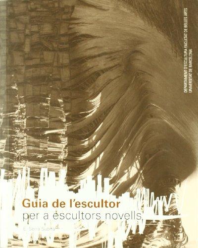 Guia de l'escultor per a escultors novells: Serra Subirà, Eduard