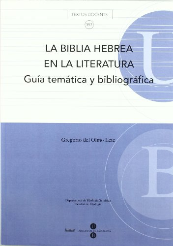 9788447534487: La Biblia Hebrea en la literatura: guía temática y bibliográfica (TEXTOS DOCENTS)