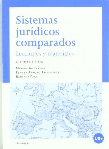SISTEMAS JURIDICOS COMPARADOS: LECCIONES Y MATERIALES: Miriam Anderson, Gianmaria Ajani, Barbara ...