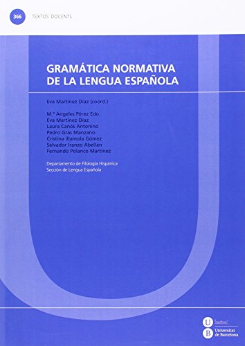 9788447535309: Gramática normativa de la lengua española: 366 (TEXTOS DOCENTS)