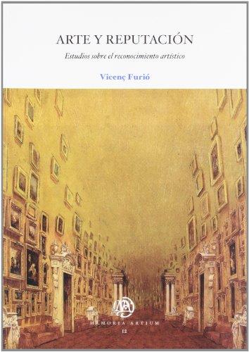 ARTE Y REPUTACION: ESTUDIOS SOBRE EL RECONOCIMIENTO ARTISTICO: Vicenç Furió