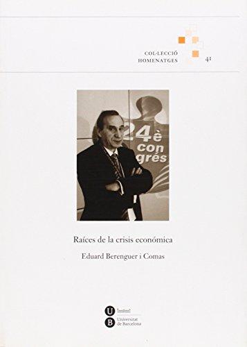 Raíces de la crisis económica (Paperback)
