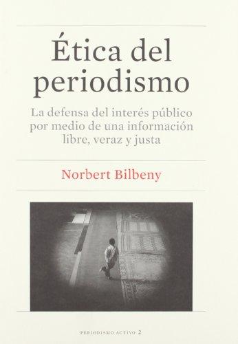 Ética del periodismo (Paperback): Norbert Bilbeny