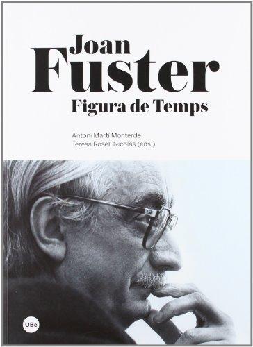 9788447536504: Joan Fuster. Figura de Temps (BIBLIOTECA UNIVERSITÀRIA)