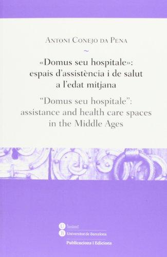 Domus seu hospitale : espais d'assistència i: Conejo, Antoni