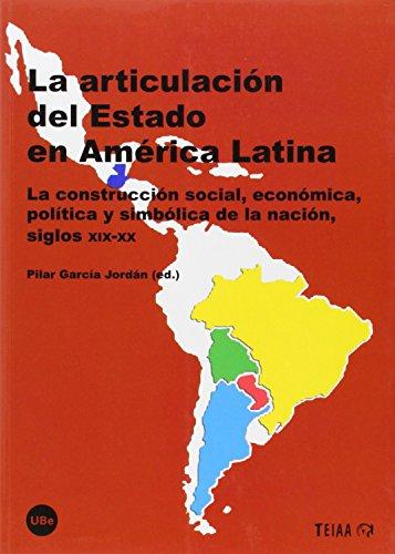 9788447537006: La articulación del Estado en América Latina (TEIAA)