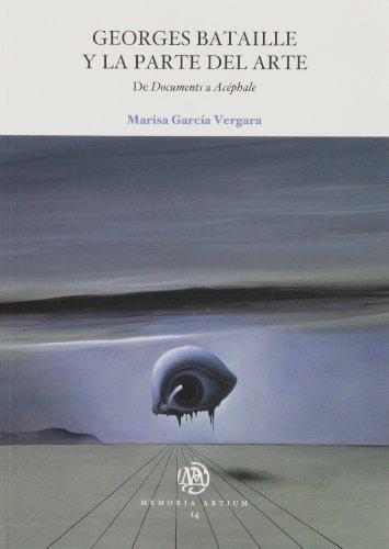 George Bataille y la parte del arte: De Documents a Acéphale: Marisa, Garc�a Vergara