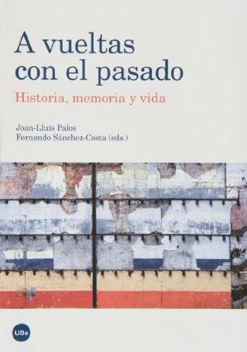 9788447537105: A vueltas con el pasado: historia, memoria y vida
