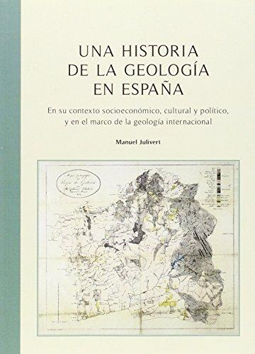 9788447537723: Una historia de la geología en España. En su contexto socieconómico, cultural y (BIBLIOTECA UNIVERSITÀRIA)