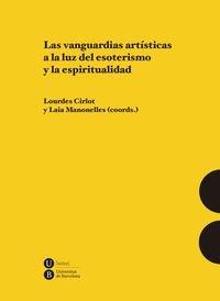 LAS VANGUARDIAS ARTISTICAS A LA LUZ DEL ESOTERISMO Y LA ESPIRITUALIDAD: Laia Manonelles; Lourdes ...