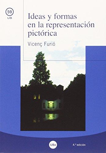 9788447538966: IDEAS Y FORMAS EN LA REPRESENTACION PICTORICA 4ª EDICION