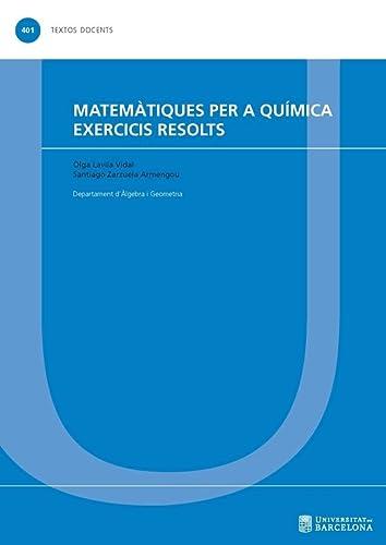 9788447539635: Matemàtiques per a química. Exercicis resolts (TEXTOS DOCENTS)