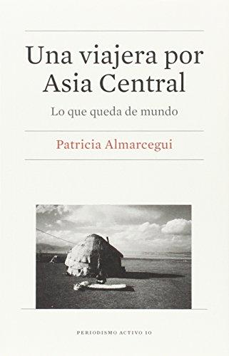 9788447539819: Una viajera por Asia Central (2ª ed.) (PERIODISMO ACTIVO)