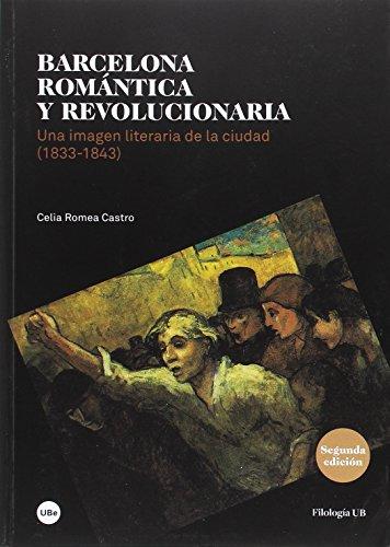 Barcelona romántica y revolucionaria. Una imagen literaria: Romea Castro, Celia