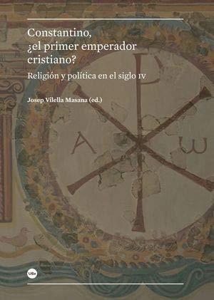 9788447542475: Constantino, ¿el primer emperador cristiano?