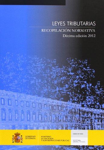 9788447606207: Leyes tributarias. Recopilación normativa. Décima edición 2012.Edición de bolsillo