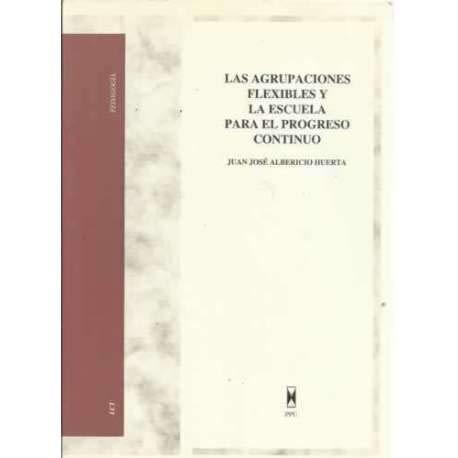 9788447703869: Las agrupaciones flexibles y la escuela para el progreso continuo (Serie Psicopedagogica) (Spanish Edition)