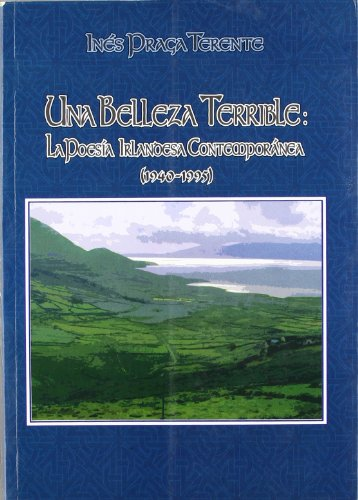 9788447705962: Una belleza terrible la poesia irlandesa contemporanea (1940-1995)
