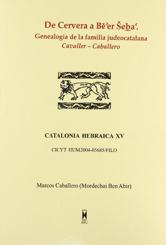 9788447710157: De Cervera a Be'er Seba : genealogia de la familia judeocatalana