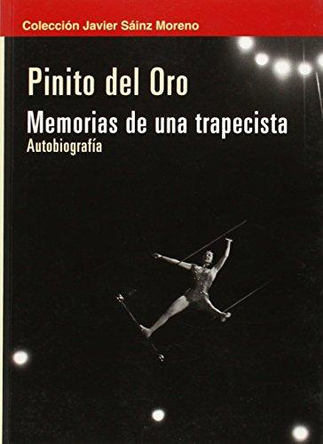 Memorias de una trapecista: Del Oro, Pinito