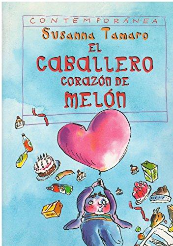 9788447803590: El Caballero corazon de melon