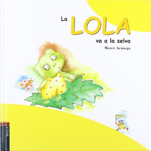 9788447909353: La Lola Va A La Selva (La Granota Lola (catalan))