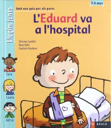 Llegim junts 5. L'Eduard va a l'hospital: AA.VV