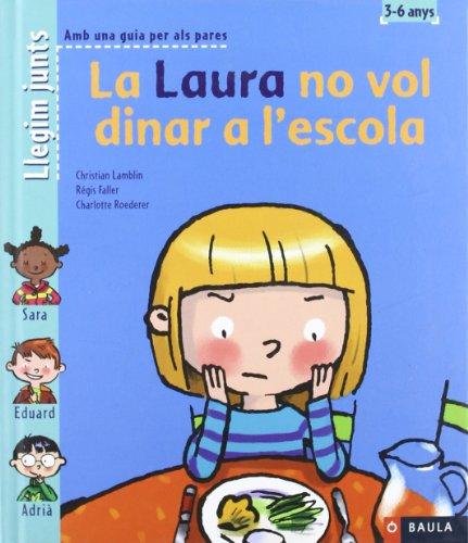 Llegim junts 7. la Laura no vol dinar a l'escola: AA.VV