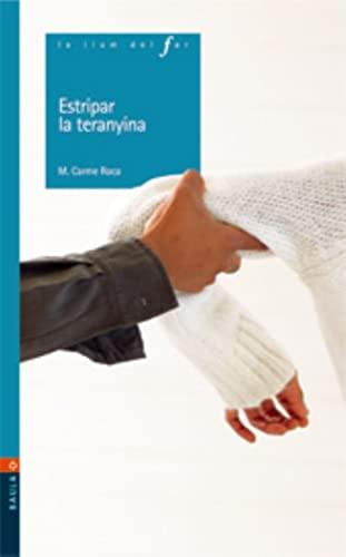 9788447914319: Estripar La Teranyina (La Llum Del Far)